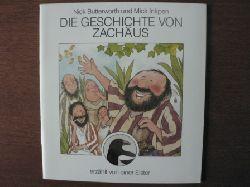 Nick Butterworth &  Mick Inkpen Die Geschichte von Zachäus, erzählt von einer Elster 1. Auflage