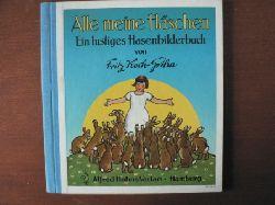 Fritz Koch-Gotha Alle meine Häschen. Ein lustiges Hasenbilderbuch