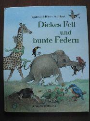 Schubert, Dieter / Schubert, Ingrid/Inhauser, Rolf (Übersetz.) Dickes Fell und bunte Federn.
