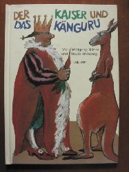 Bittner, Wolfgang / Kirchberg, Ursula Der Kaiser und das Känguru.