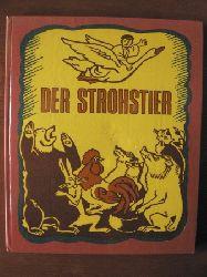 Jona Gruber & Wolodymyr Schelest (Übersetzz.)/Anatoli Basylewytsch (Illustr.)  Der Strohstier. Ukrainische Volksmärchen
