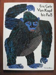 Carle, Eric Von Kopf bis Fuß. Erstausgabe