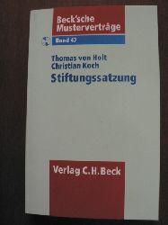 Holt, Thomas von/Koch, Christian Beck`sche Musterverträge: Band 47. Stiftungssatzung. Mit CD