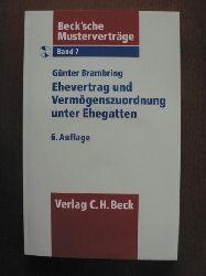 Brambring, Günter Beck`sche Musterverträge: Band 7. Ehevertrag und Vermögenszuordnung unter Ehegatten. Mit CD 6. Auflage