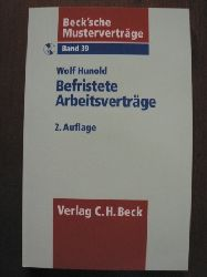 Hunold, Wolf Beck`sche Musterverträge: Band 39. Befristete Arbeitsverträge. Mit CD 2. Auflage