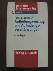 Bengelsdorf, Peter Beck`sche Musterverträge: Band 9. Aufhebungsvertrag und Abfindungsvereinbarungen. Mit CD 4. Auflage