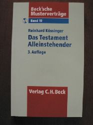 Kössinger, Reinhard Beck`sche Musterverträge: Band 19. Das Testament Alleinstehender. Mit CD 3. Auflage