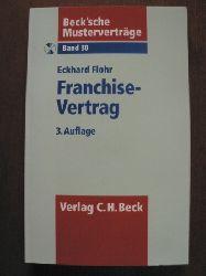 Flohr, Eckhard Beck`sche Musterverträge: Band 30. Franchise-Vertrag. Mit CD 3. Auflage