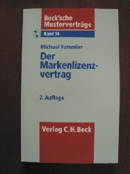 Fammler, Michael Beck`sche Musterverträge: Band 34. Der Markenlizenzvertrag. Mit CD 2. Auflage