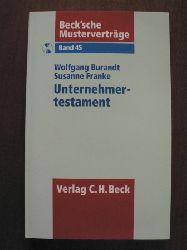 Burandt, Wolfgang/Franke, Susanne Beck`sche Musterverträge: Band 45. Unternehmertestament. Mit CD
