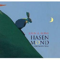 Rowe, John A./Baumann, Peter (Übersetz.) Hasenmond.