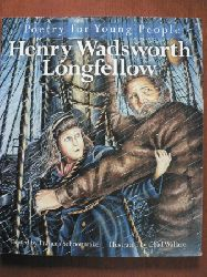 Frances Schoonmaker/Chad Wallace (Illustr.) Poetry for Young People: Henry Wadsworth Longfellow