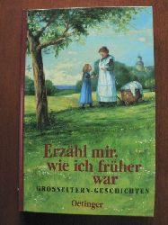Angelika Kutsch/Peter Klaucke (Illustr.) Erzähl mir, wie ich früher war. Großeltern-Geschichten
