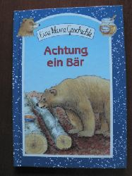 Eine kleine Geschichte: Achtung ein Bär