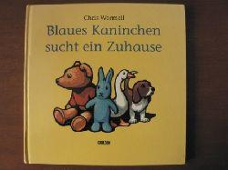 Chris Wormell Blaues Kaninchen sucht ein Zuhause 1. Auflage