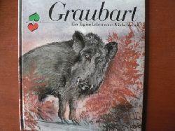 Heinz Meynhardt (Text)/Gerhard Lahr (Illustr.) GRAUBART - Ein Tag im Leben eines Wildschweins 2. Auflage