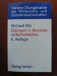 Bitz, Michael Übungen in Betriebswirtschaftslehre: Prüfungsaufgaben und -klausuren 6. Auflage
