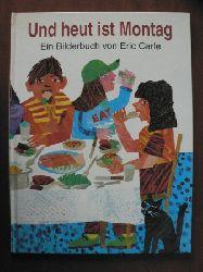 Eric Carle Und heut ist Montag. Ein Bilderbuch (großformatig) ungekürzte Lizenzausgabe