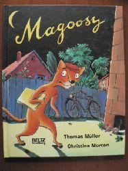 Müller, Thomas/Morton, Christine/Böhnhardt, Gisela (Übersetz.) Magoosy. Eine Katzengeschichte
