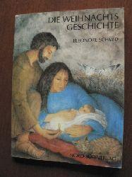 Eleonore Schmid Die Weihnachtsgeschichte (kleinformatig)