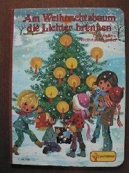 Am Weihnachtsbaum die Lichter brennen und andere Weihnachtslieder