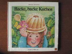 Bedrischka, Barbara Backe, backe Kuchen. Bekannte und weniger bekannte Verse. Ein Mitbringsel-Bilderbuch