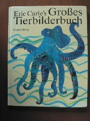Carle, Eric Eric Carle`s Großes Tierbilderbuch. Jubiläumsausgabe