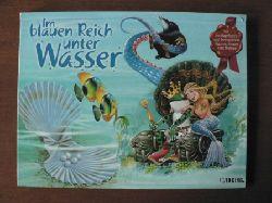 Im blauen Reich unter Wasser. Mit ausklappbaren und beweglichen Figuren, Szenen und Motiven