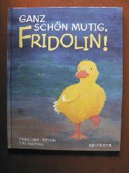 Christine Leeson/Tim Warner (Illustr.) Ganz schön mutig, Fridolin!