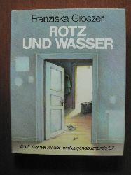 Franziska Groszer  Rotz und Wasser