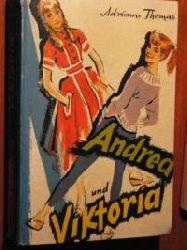 Adrienne Thomas; Wulz Hans (Illustr.) Andrea und Viktoria. Eine Erzählung von jungen Menschen
