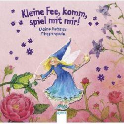 Grimm, Sandra/Eleni Zabini (Illustrator) Kleine Fee, komm, spiel mit mir! Meine liebsten Fingerspiele