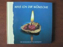 Bräunlich, Heidi/Bräunlich, Hannes Was ich Dir wünsche