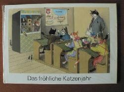 Jörg Schneider/Eugen Hartung (Illustr.) Das fröhliche Katzenjahr. Lustige Geschichten für kleine und große Kinder.
