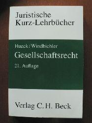 Hueck, Götz;Windbichler, Christine Gesellschaftsrecht 21. Auflage
