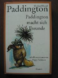 Bond, Michael/Fortnum, Peggy (Illustr.) Paddington: Paddington macht sich Freunde