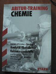 Hünten/Pfenning/Pfenning Abitur-Training Chemie Analytik - Kernchemie - Kohlenwasserstoffe.. Leistungskurs. Grundlagen und Aufgaben mit Lösungen