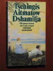 Aitmatow, Tschingis Dshamilja. Erzählung. 1. Aufl.