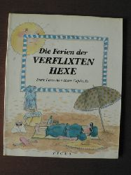 Enric Larreula/Roser Capdevila Die Ferien der verflixten Hexe 1. Auflage