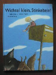 Anita Schorno/Babette Maeder (Illustr.)  Wichtel klein, Stinkebein!