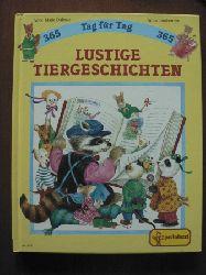 Anne M Dalmais (Autor) /Annie Bonhomme (Illustr.)/Edith Jentner (Übersetz,) 365 lustige Tiergeschichten Tag für Tag
