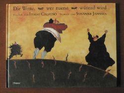 Calvino, Italo / Janssen, Susanne (Illustr.)/Burkhardt Kroeber (Übersetz.)  Die Wette, wer zuerst wütend wird. Ein italienisches Märchen (ab 5 J.)