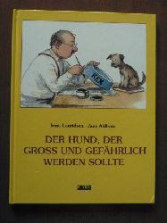 Irma Lauridsen (Autor)/Jens Ahlborn (Autor) Der Hund, der groß und gefährlich werden sollte 1. Auflage