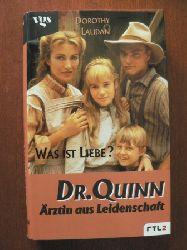 Dorothy Laudan/Dorothee Haentjes (Übersetz.)  Dr. Quinn, Ärztin aus Leidenschaft. Was ist Liebe? Nach der gleichnamigen Fernsehserie bei RTL2
