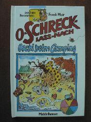 Muir, Frank / Wright, Joseph O Schreck lass nach. Oschi beim Camping.