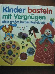 Cheryl Owen/Anna Murray/Ursula Matzke (Übersetz.) Kinder basteln mit Vergnügen. Mein großes Bastelbuch