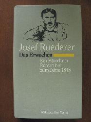 Josef Ruederer Das Erwachen. Ein Münchner Roman zum Jahre 1848