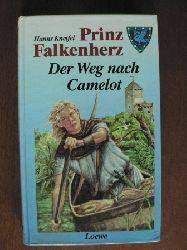 Hanns Kneifel Prinz Falkenherz: Der Weg nach Camelot 1. Auflage