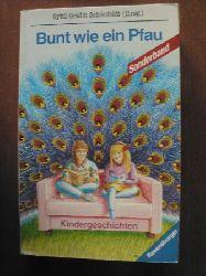 Schönfeldt, Sybil Gräfin (Hrsg.) Bunt wie ein Pfau. Kindergeschichten