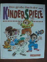 Hrsg. Düsseldorfer, Emmanuela. Das große Buch der Kinderspiele.
